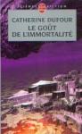 Le goût de l'immortalité (LDP 2006).jpg