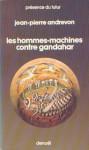 Les hommes-machines contre gandahar (Denoel 1976).jpg