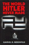 The world Hitler never made.jpg