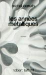 Les années métalliques (Laffont 1977).jpg