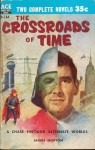 The crossroads of time (Ace Double D-164).jpg