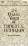 The classic years of Robert A Heinlein.jpg